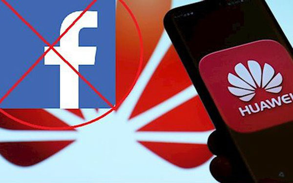 """Đến lượt Facebook """"ra đòn"""" với Huawei"""