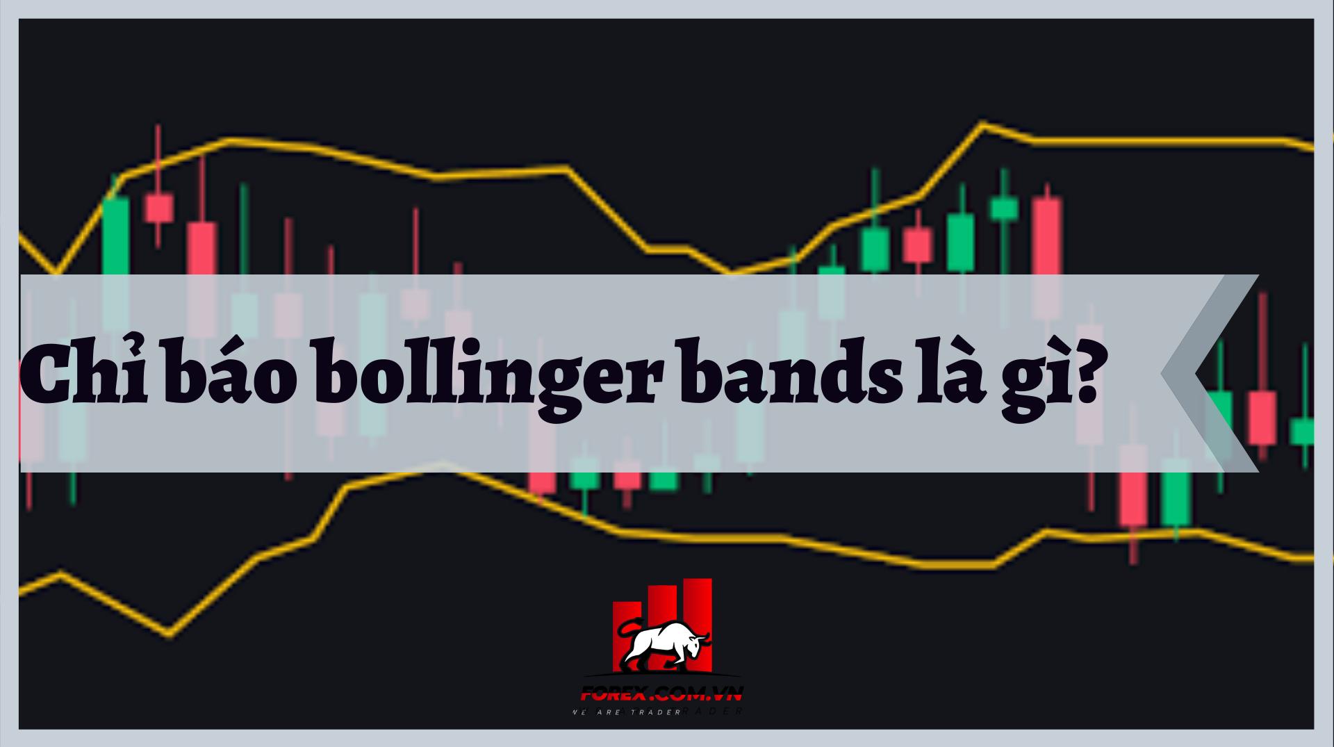Chỉ Báo Bollinger Bands Là Gì