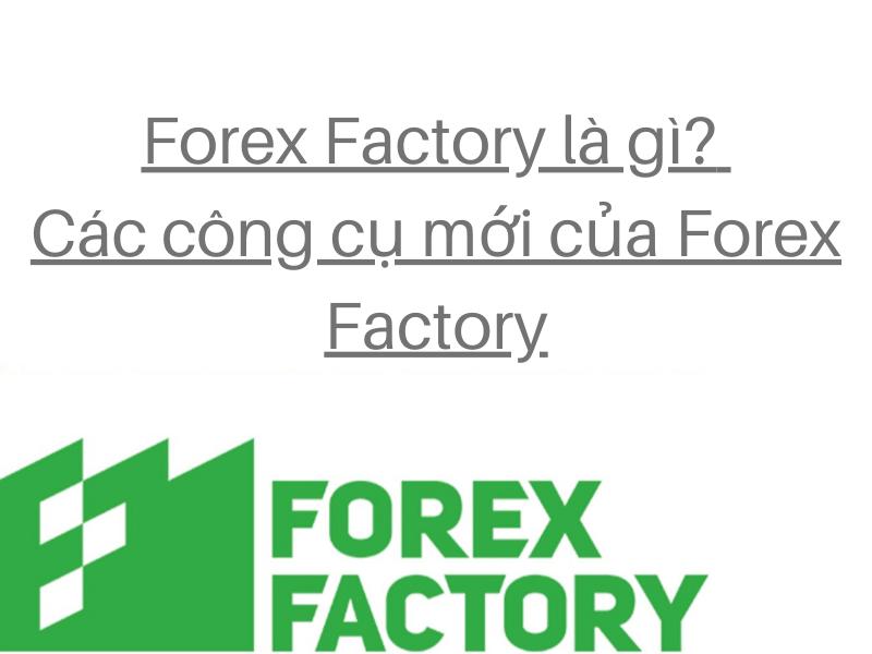Forex Factory Là Gì Các Công Cụ Mới Của Forex Factory