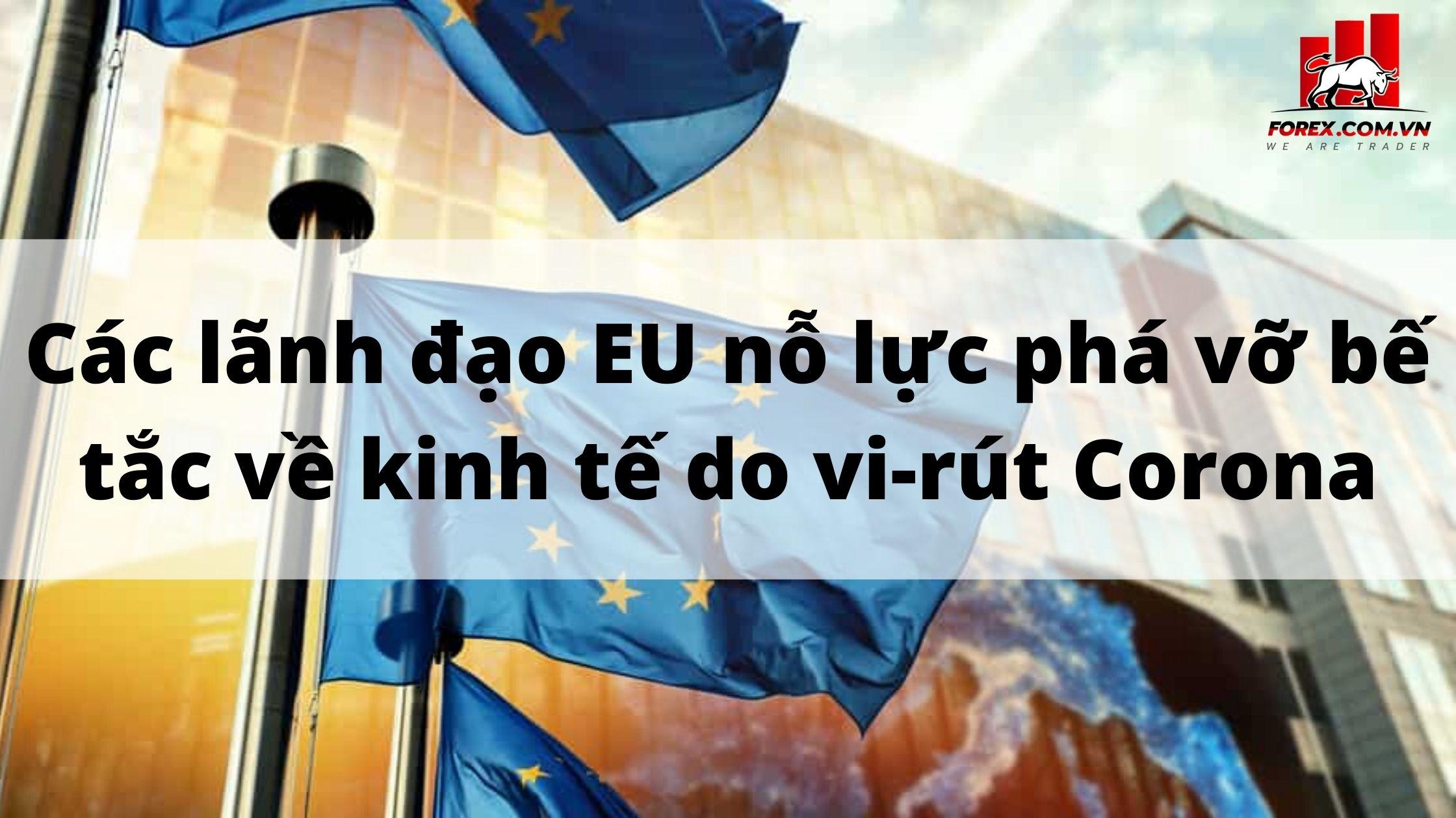 Các lãnh đạo EU nỗ lực phá vỡ bế tắc về kinh tế do vi-rút Corona