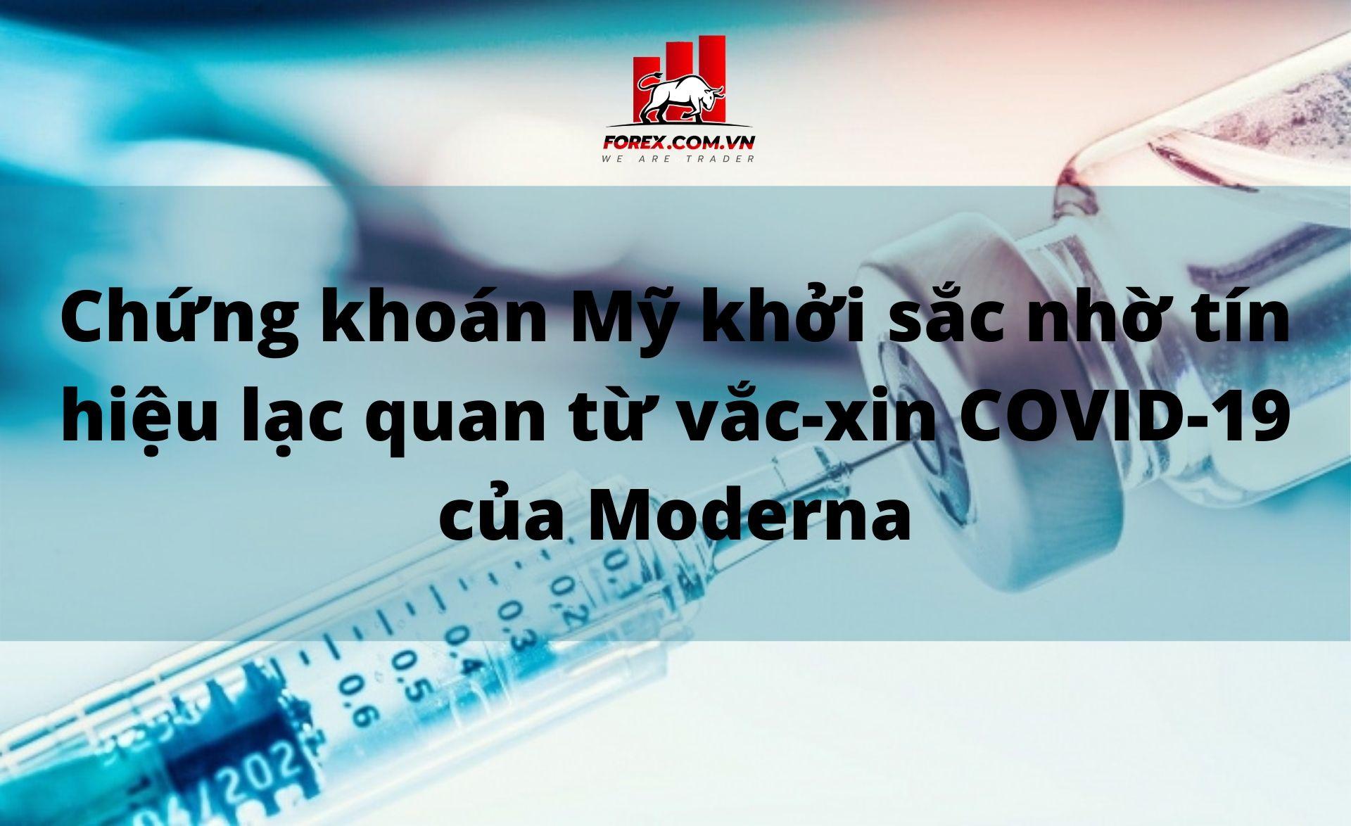 Chứng khoán Mỹ khởi sắc nhờ tín hiệu lạc quan từ vắc-xin COVID-19 của Moderna