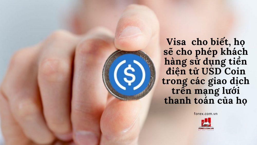 Visa cho phép khách hàng sử dụng tiền điện tử USD Coin trong các giao dịch trên mạng lưới thanh toán của họ