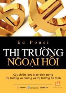 Thị Trường Ngoại Hối (Ed Ponsi) - Sách về Forex cho người mới